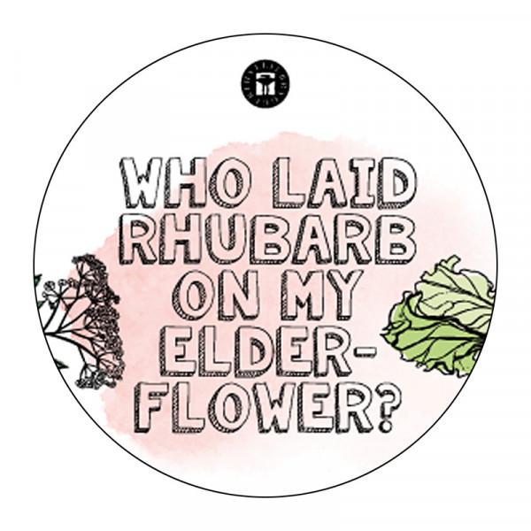 Who Laid Rhubarb on my Elderflower? FAT 1x20L Hyllie Bryggeri #108