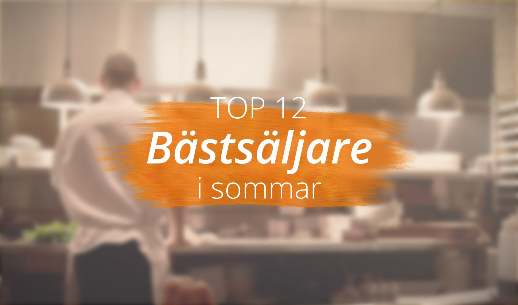 TOP 12 - Café & restaurang sommaren 2016